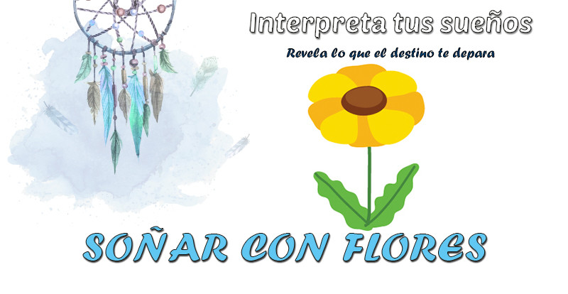significado soñar con flores