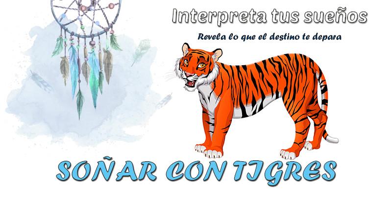 significado soñar con tigres