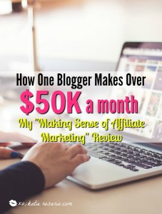 "My ""Making Sense of Affiliate Marketing"" Review: Earn $50k a Month From Your Blog"