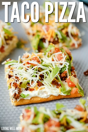quick and easy taco pizza -10 amazing pizza recipes for busy nights