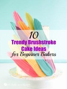 10 Trendy Brushstroke Cake Ideas for Beginner Bakers