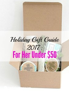 Holiday Gift Guide 2017: For Her Under $50