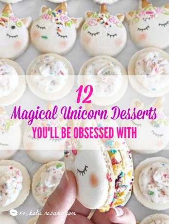 12 Magical Unicorn Desserts You Ll Be Obsessed With Xo Katie Rosario