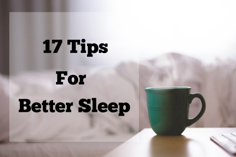 17 Tips for Better Sleep | www.xperimentsinliving.com