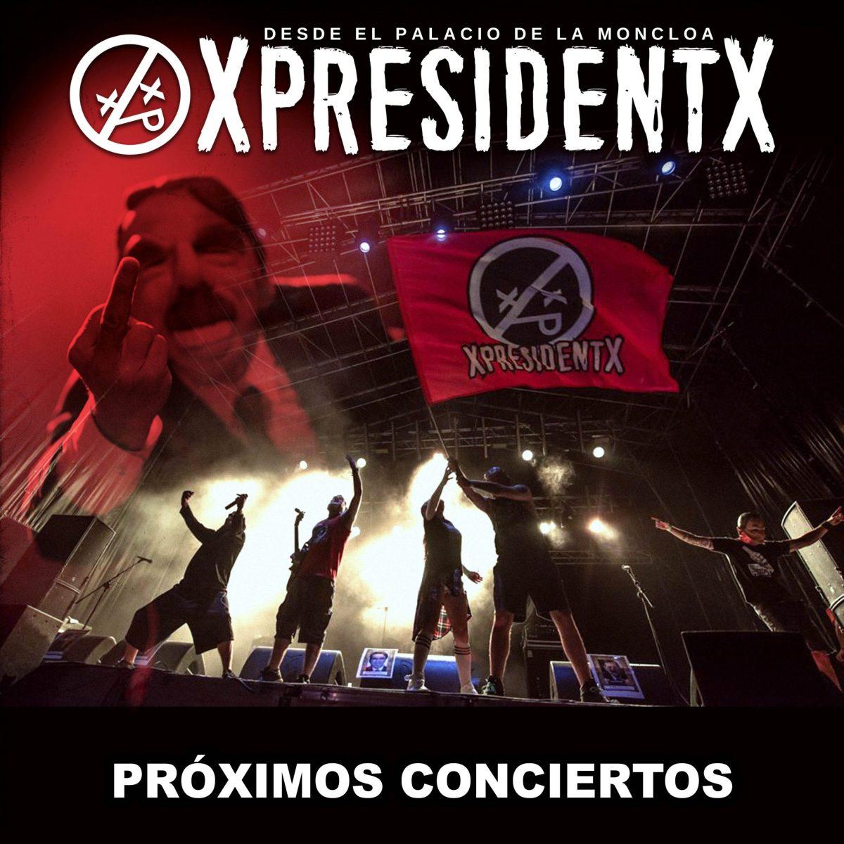 XpresidentX proximos conciertos rap metal punk rapmetal
