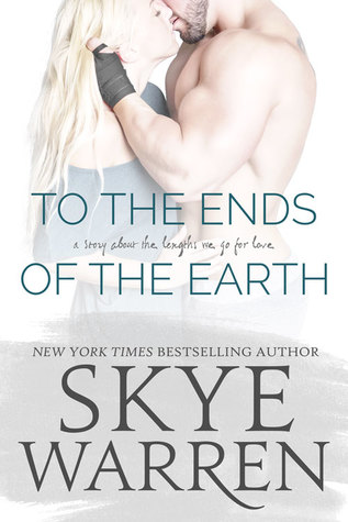 Book Blitz To The Ends Of The Earth Skye Warren Book