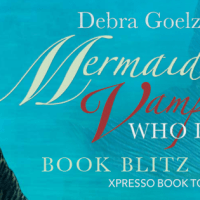 Book Blitz & Giveaway: Mermaids and the Vampires Who Love Them by Debra Goelz