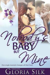 Nobody's Baby But Mine by Gloria Silk cover