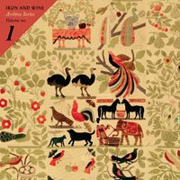 Iron & Wine – Archive Series Volume 1