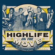 Various Artists – Highlife On The Move: Selected Ghanaian And Nigerian Recordings From London And Lagos 1954-1966.