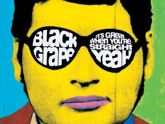 Album Review: BLACK GRAPE - 'It's Great When You're Straight….Yeah', Deluxe Edition