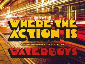 THE WATERBOYS Announce New Album 'Where The Action Is' - Listen to first single