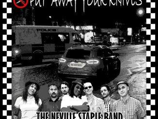 "THE NEVILLE STAPLE BAND Release New Single ""Put Away Your Knives"" - Listen Now"
