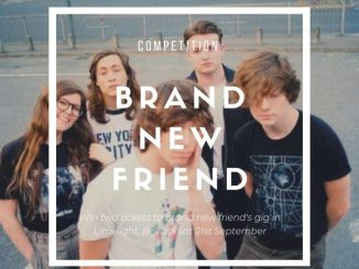 WIN: Tickets To See BRAND NEW FRIEND at The Limelight 2, Belfast on 21st September 2
