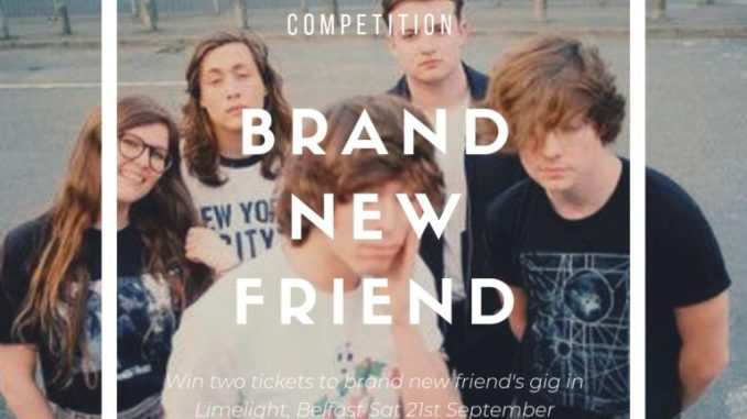 WIN: Tickets To See BRAND NEW FRIEND at The Limelight 2, Belfast on 21stSeptember 2