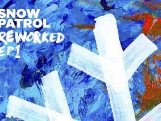 Today SNOW PATROL release Reworked EP1 - Listen Now