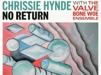 CHRISSIE HYNDE reveals her new track, 'No Return' - Listen Now