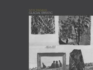 New Pagans - Glacial Erratic