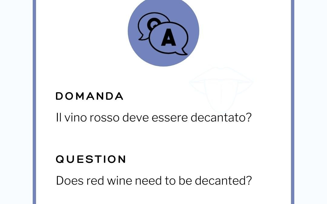 DOES RED WINE HAVE TO BE DECANTED?