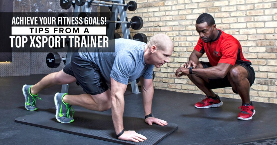Getting Results Tips From A Top Personal Trainer The Xsport Life