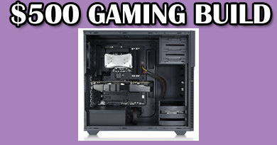 Build the best $500 Gaming PC in 2017