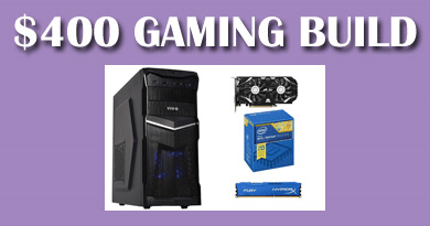 $400 gaming build 1