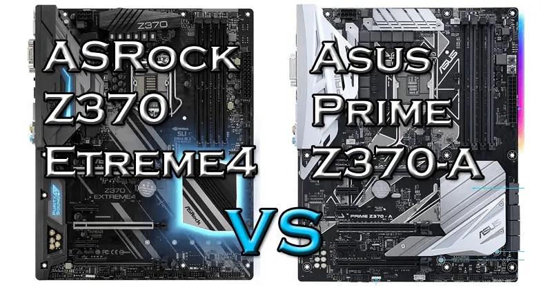 Asus Prime Z370-A vs ASRock Z370 Extreme4
