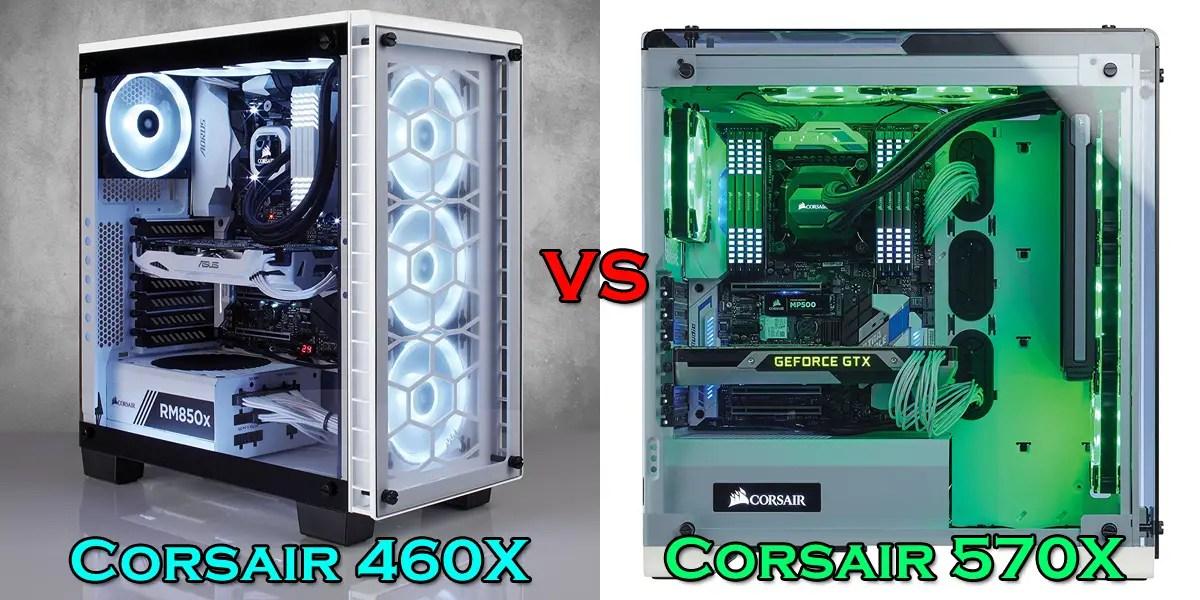 Corsair 460X vs 570X case