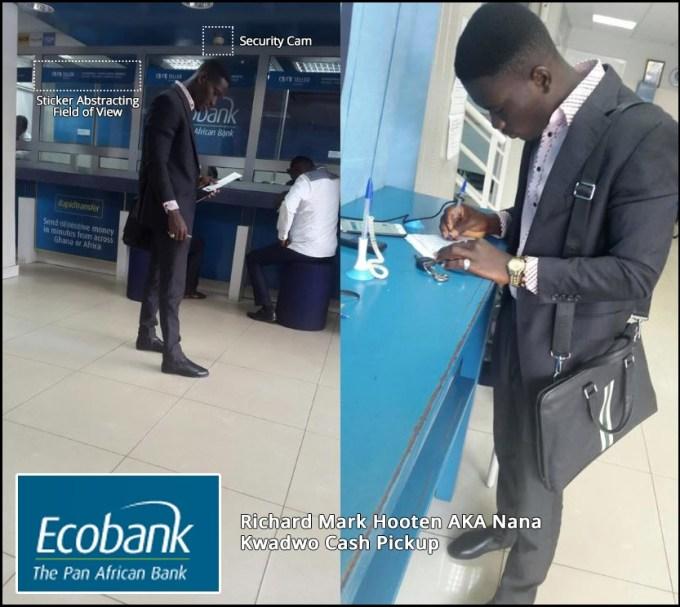 Richard Mark Hooten AKA Nana Kwadwo Boakye EcoBank Cash Pickup