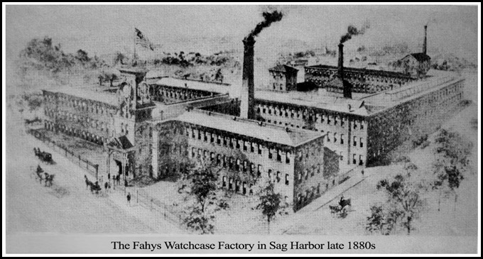 The Fahys Watchcase Factory in Sag Harbor late 1880s