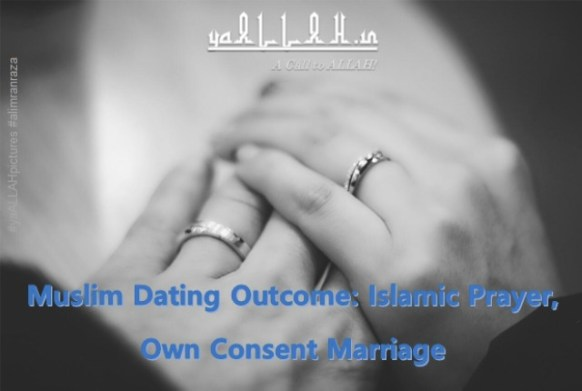 Muslim Dating Outcome Islamic Prayer, Own Consent Marriage- yaALLAH.in