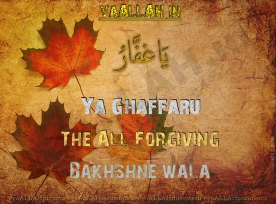 Al Ghaffar-ya ghaffaru-The all forgiving