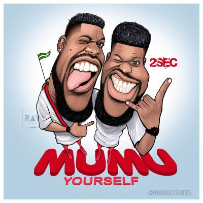 2sec, 2sec mumu yourself, 2sec ft. aje baba, 2sec ft. aje baba mumu yourself