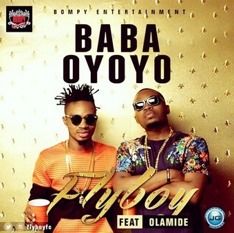 Music: Fly Boy - 'Baba Oyoyo' Ft. Olamide, fly boy baba oyoyo, fly boy ft. olamide