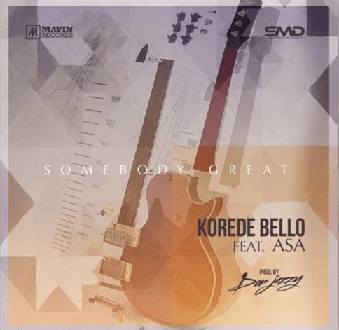 Korede Bello Ft Asa, Korede bello somebody great ft asa, korede bello featuring asa, korede bello and asa