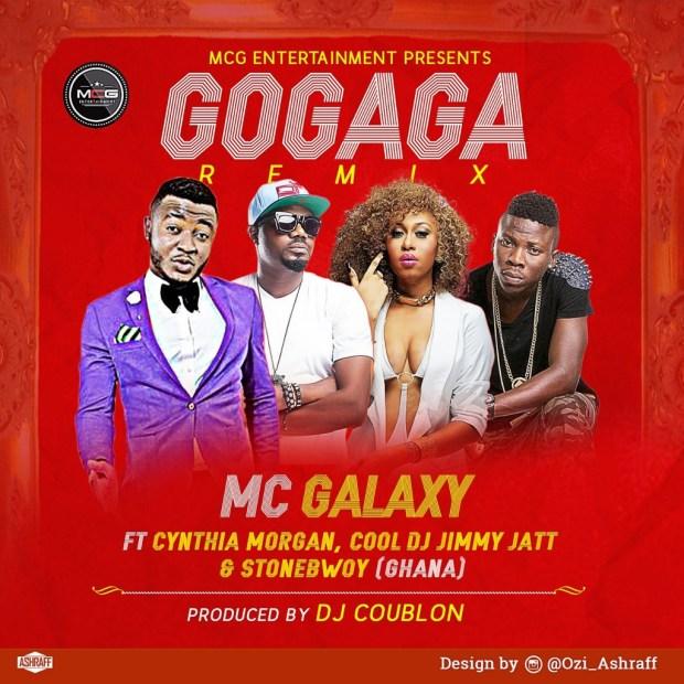Music: MC Galaxy Ft. Stonebwoy, Cynthia Morgan & DJ Jimmy Jatt – 'Go Gaga (Remix)'