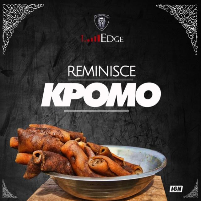 Music: Reminisce - Kpomo, reminisce kpomo, reminisce kpomo mp3