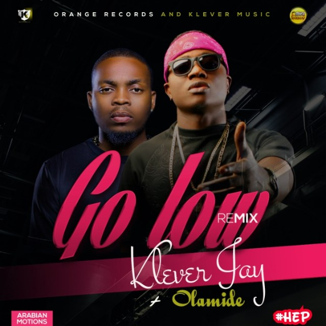 Music: Klever Jay Ft. Olamide – Go Low (Remix)