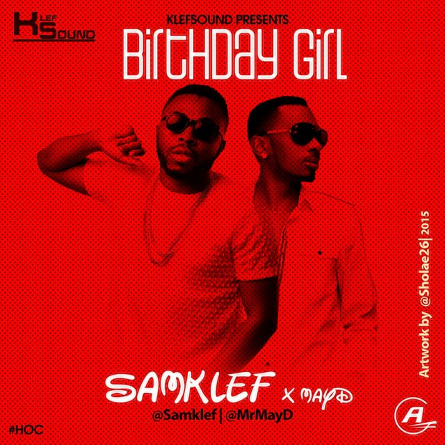 samklef ft may d, samklef birthday girl ft may d