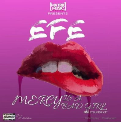 Efe — Mercy is a bad Girl