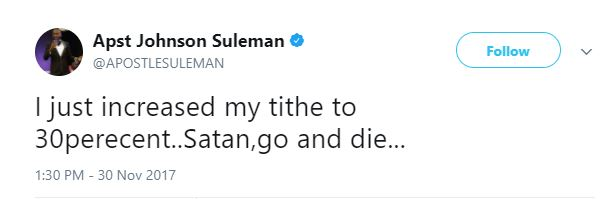"suleman 1 - ""I just increased my tithe to 30%... Satan, go and die"" — Apostle Suleman"