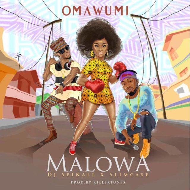 Omawumi ft Slimcase DJ Spinall Malowa music