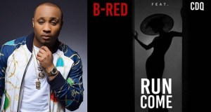 b-red ft cdq run come