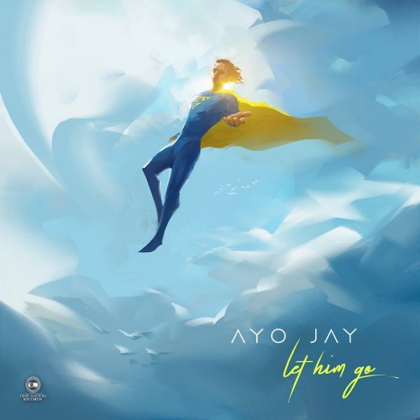 Ayo Jay Let Him Go