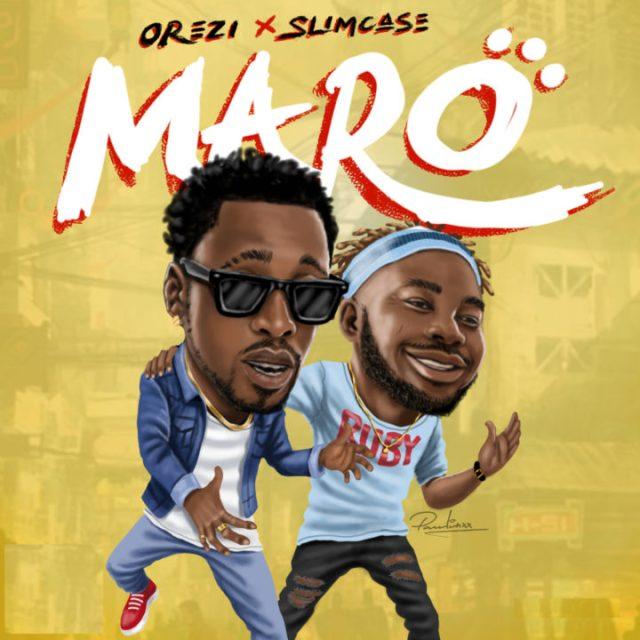 Orezi ft Slimcase Maro Lyrics