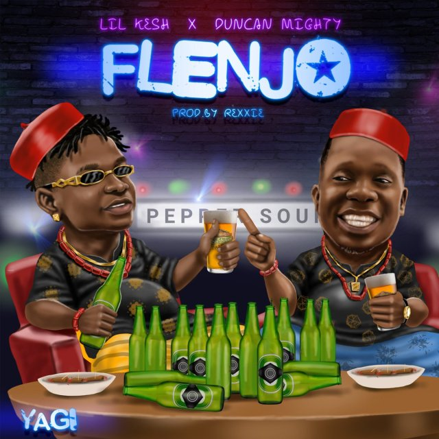 Lil Kesh ft Duncan Mighty Flenjo