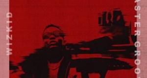 Wizkid Master Groove Lyrics