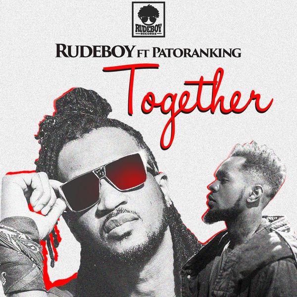 Download Music: Rudeboy ft. Patoranking – Together