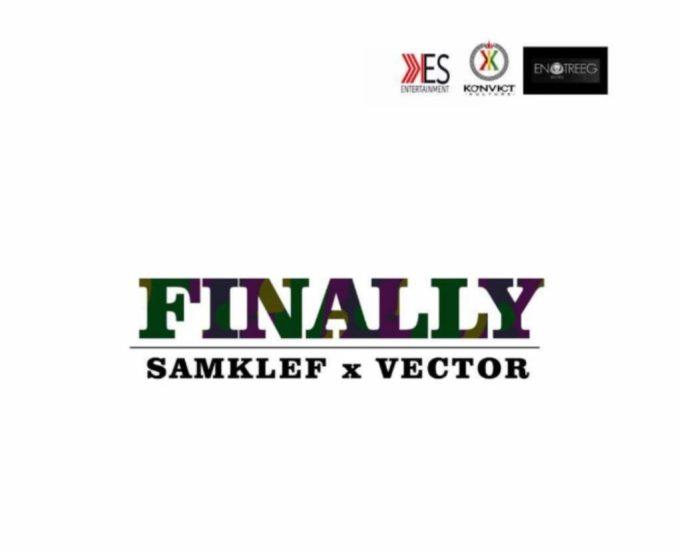 Download Music: Samklef  ft. Vector – Finally