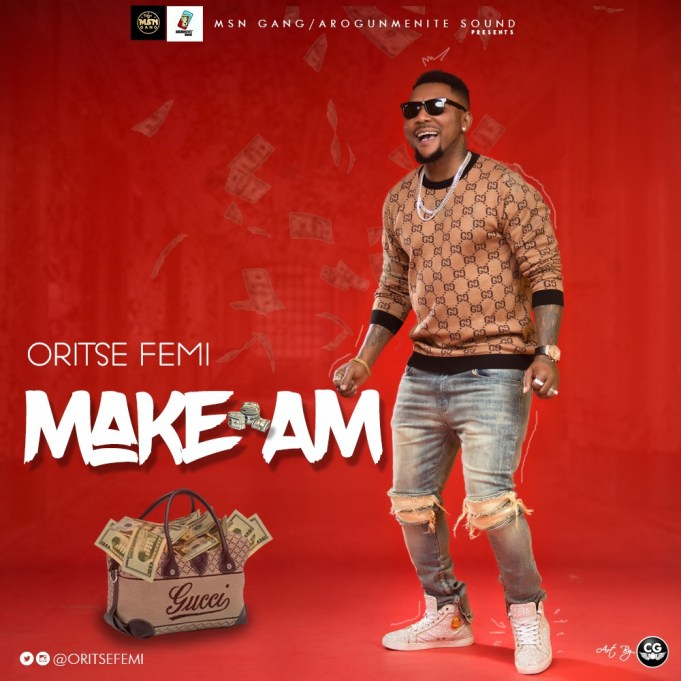 Download Music: Oritse Femi – Make Am